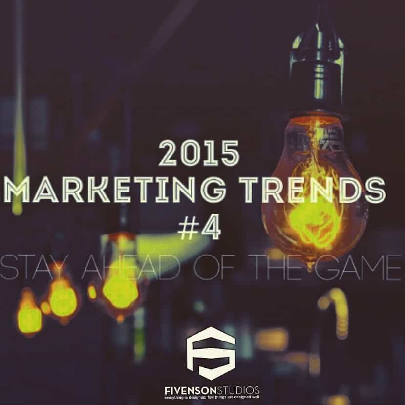 #4 of the bTop 7 Marketing Trends to Stay Ahead of the Game(Ann Arbor Michigan Graphic Design Company Fivenson Studios